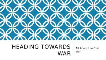 Heading Toward the Civil War PowerPoint