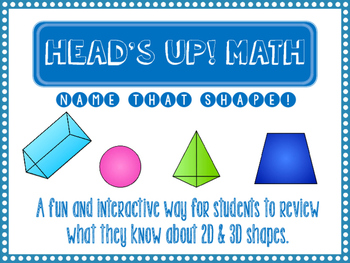 Heads Up! Math 2D & 3D Shapes
