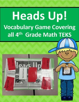 Heads Up! Vocabulary Game Covering all 4th Grade Math STAAR TEKS
