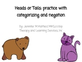 Heads or Tails: Practice with categories and negation