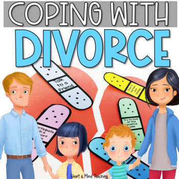 Heal my Broken Heart, coping with Divorce stressors; Changing Families, SEL