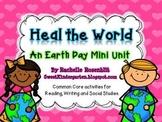 Heal the World: An Earth Day Mini Unit