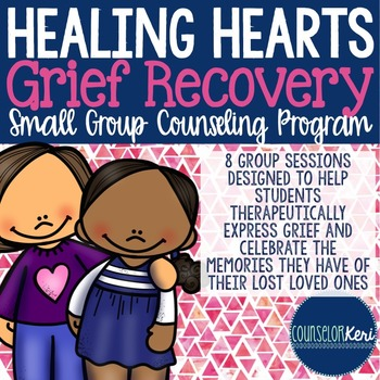 Grief Group: Grief Recovery Small Group Counseling Program with Grief Activities