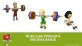 Muscular Strength and Endurance- PowerPoint Presentation