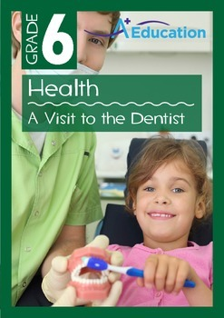 Health - A Visit to the Dentist - Grade 6