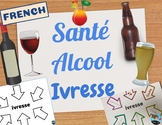 Health - Alcohol - Intoxication Lesson - *FRENCH*