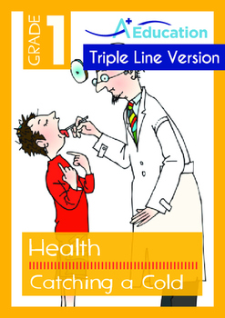 Health - Catching a Cold - Grade 1 (with 'Triple-Track Writing Lines')