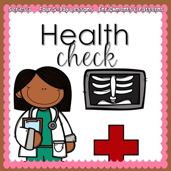 Health Check Week (5-day Thematic Unit) Includes Patterns