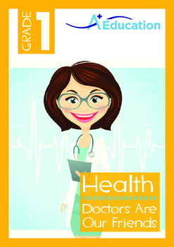 Health - Doctors Are Our Friends - Grade 1