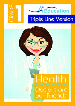 Health - Doctors Are Our Friends - Grade 1 (with 'Triple-Track Writing Lines')