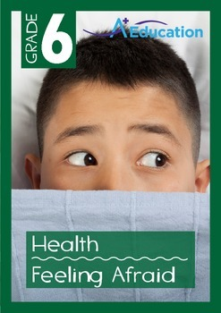 Health - Feeling Afraid - Grade 6