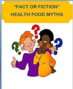 """Nutrition- """"Food Myths- Fact or Fiction"""", lesson, 3 activities"""