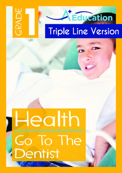 Health - Go To The Dentist - Grade 1 (with 'Triple-Track Writing Lines')