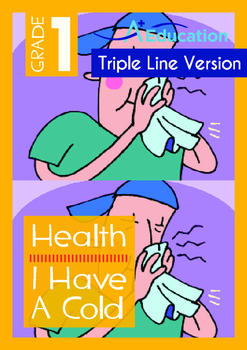 Health - I Have A Cold - Grade 1 (with 'Triple-Track Writing Lines')