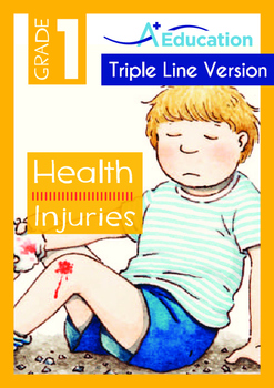 Health - Injuries - Grade 1 (with 'Triple-Track Writing Lines')
