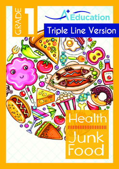 Health - Junk Food - Grade 1 (with 'Triple-Track Writing Lines')