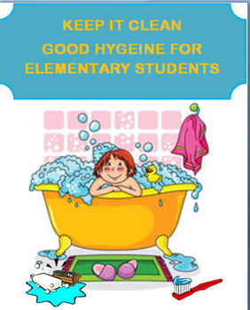 """Hygiene """"Keep It Clean""""-  Elementary Students, 2 activities"""