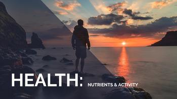 Health: Nutrients & Activity Full Unit