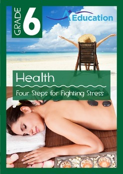 Health - Four Steps for Fighting Stress - Grade 6