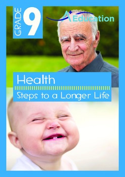 Health - Steps to a Longer Life - Grade 9