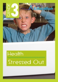Health - Stressed Out - Grade 3