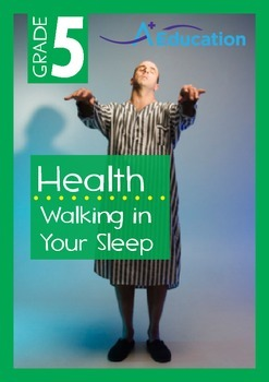 Health - Walking in Your Sleep - Grade 5