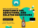 Health - Substance Use, Addictions, and Related Behaviours