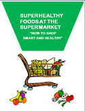 """Nutrition""""Super Healthy Foods at the Super Market,""""- lesson, 2 activities"""