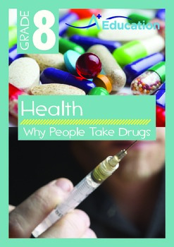 Health - Why People Take Drugs - Grade 8