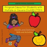 Health and Nutrition Ideas for Students with Special Needs