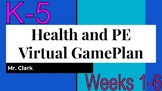 Health and Physical Education Virtual Game Plan K-5 Weeks 1-6