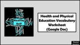 Health and Physical Education Vocabulary Worksheet  (Google Doc)