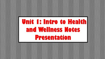 Health and Wellness Unit Notes PPT