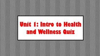 Health and Wellness Unit Test