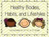 Healthy Bodies, Habits, and Lifestyles