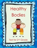 Healthy Bodies - Science/Health Test for 2nd Grade