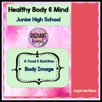 Healthy Body and Mind 4:  Food, Nutrition and Body Image