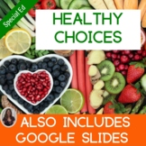 Healthy Choices Unit for Special Education