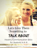 Healthy Communication Skills for Students in Grades K-8