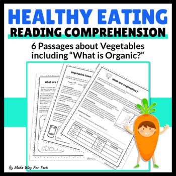Healthy Eating: 6 Vegetable Reading Comprehension Passages