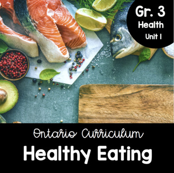 {Grade 3} Unit 1: Healthy Eating with Canada's Food Guide Activity Packet