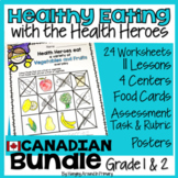 BUNDLED Healthy Eating Unit with Lessons and Rubric-Canadian Grade 1 and Grade 2