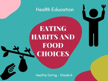 Healthy Eating - Eating Habits and Food Choices