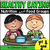 Healthy Eating: Nutrition & Food Groups {1st & 2nd}
