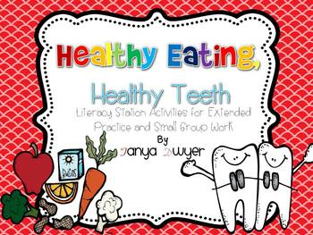 Healthy Eating, Healthy Teeth {Literacy Stations}