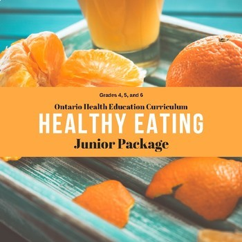 Healthy Eating - Junior Package for Ontario Curriculum