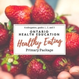 Healthy Eating - Primary Bundle for Ontario Curriculum