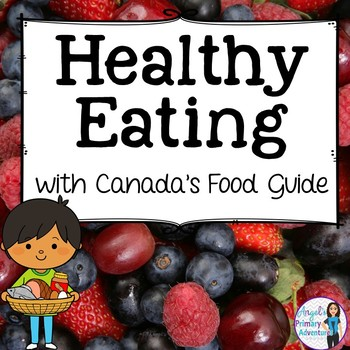 Healthy Eating and Nutrition with Canada's Food Guide