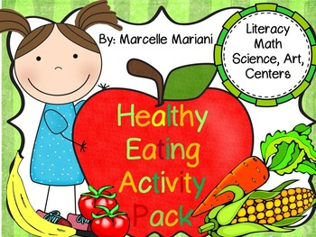 Healthy Eating:Connects with Language Arts, Math, Science-