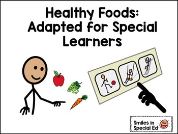 Healthy Food: Adapted for Special Learners (with Picture Symbols)